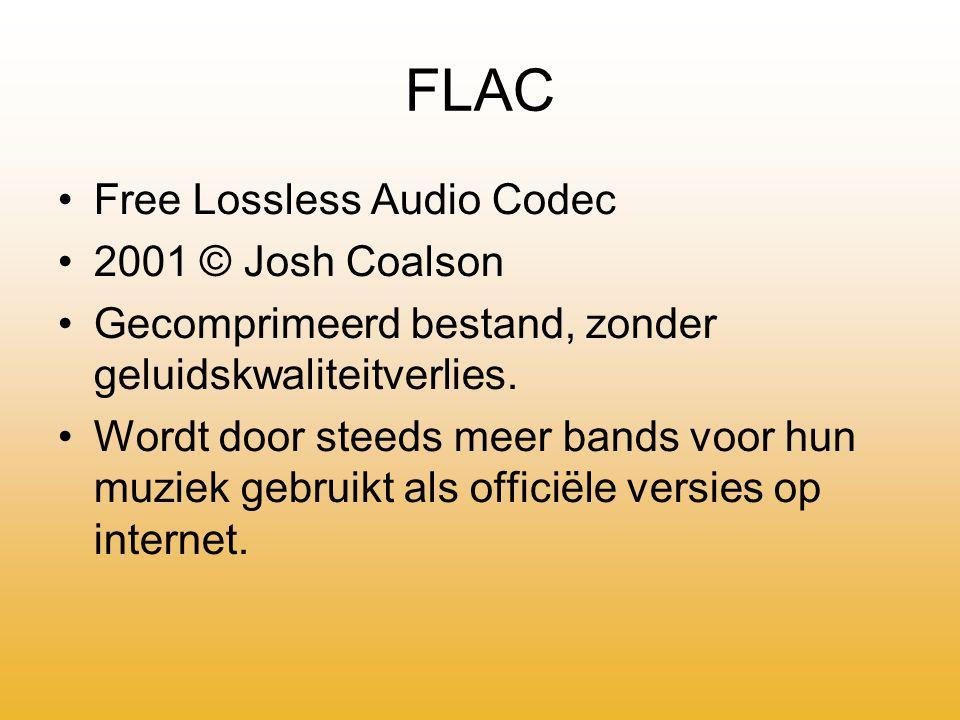 FLAC Free Lossless Audio Codec 2001 © Josh Coalson Gecomprimeerd bestand, zonder geluidskwaliteitverlies.