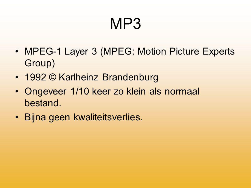 MP3 MPEG-1 Layer 3 (MPEG: Motion Picture Experts Group) 1992 © Karlheinz Brandenburg Ongeveer 1/10 keer zo klein als normaal bestand.