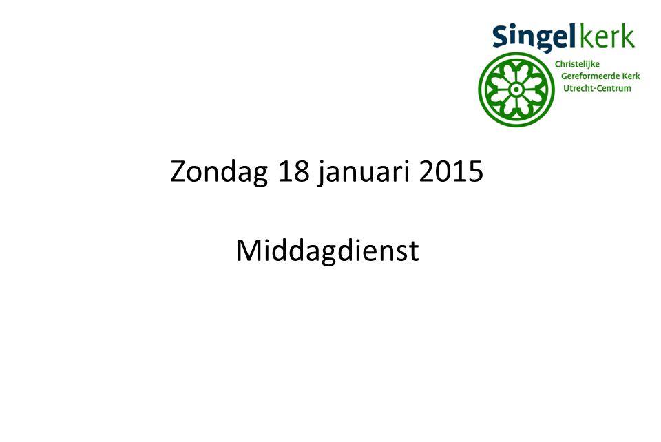 Zondag 18 januari 2015 Middagdienst