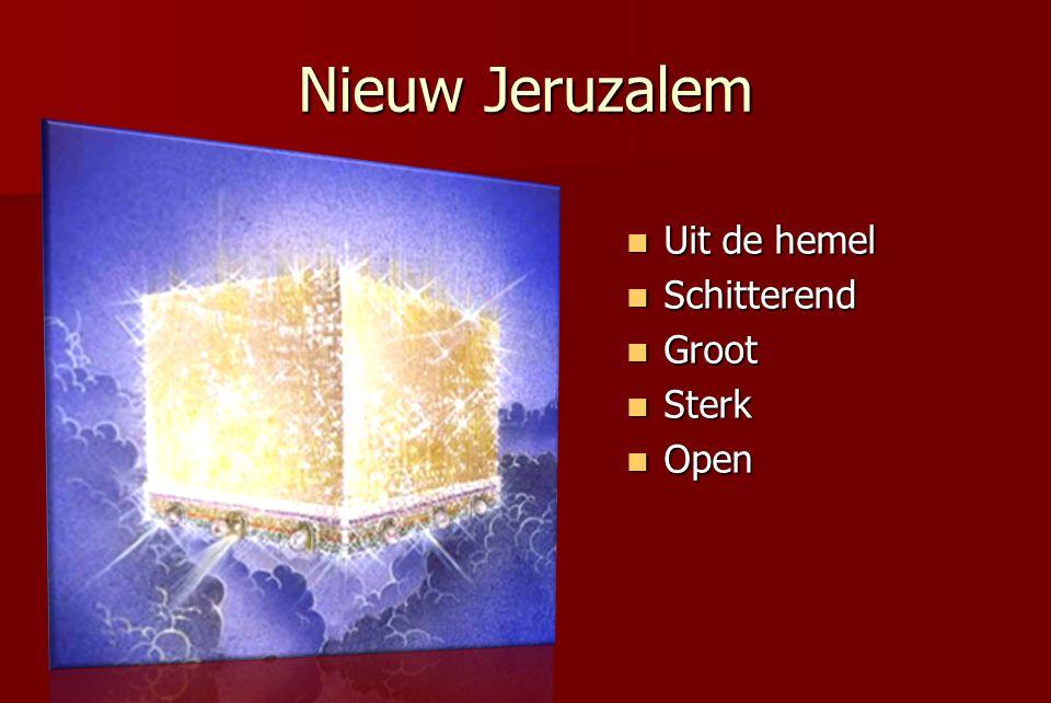 Nieuw Jeruzalem Uit de hemel Uit de hemel Schitterend Schitterend Groot Groot Sterk Sterk Open Open