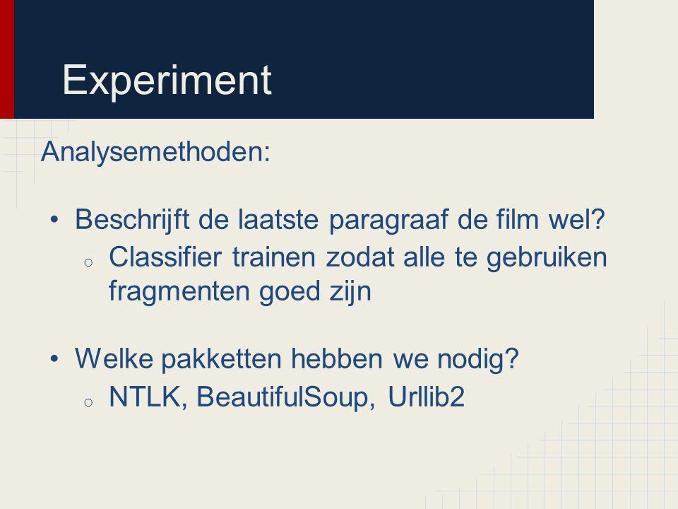 Experiment Analysemethoden: Beschrijft de laatste paragraaf de film wel.