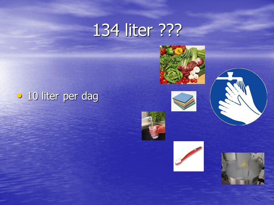 134 liter ??? 10 liter per dag 10 liter per dag