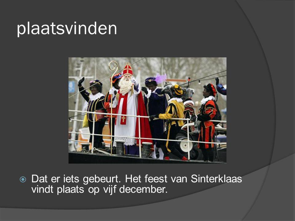 de feestdag  Sinterklaas viert zijn verjaardag op 5 december.