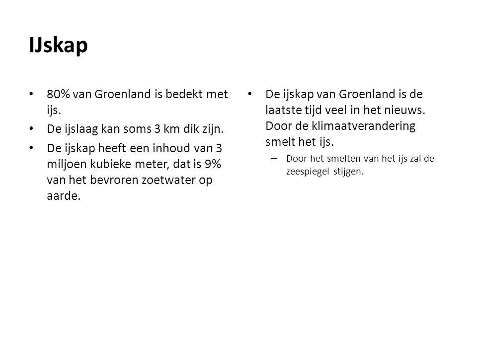 IJskap 80% van Groenland is bedekt met ijs.De ijslaag kan soms 3 km dik zijn.