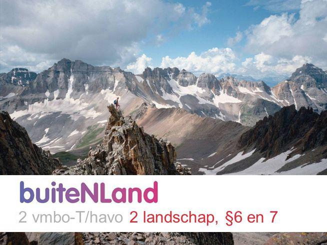2 vmbo-T/havo 2 landschap, §6 en 7