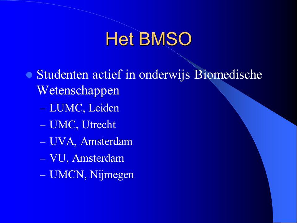 Het BMSO Studenten actief in onderwijs Biomedische Wetenschappen – LUMC, Leiden – UMC, Utrecht – UVA, Amsterdam – VU, Amsterdam – UMCN, Nijmegen