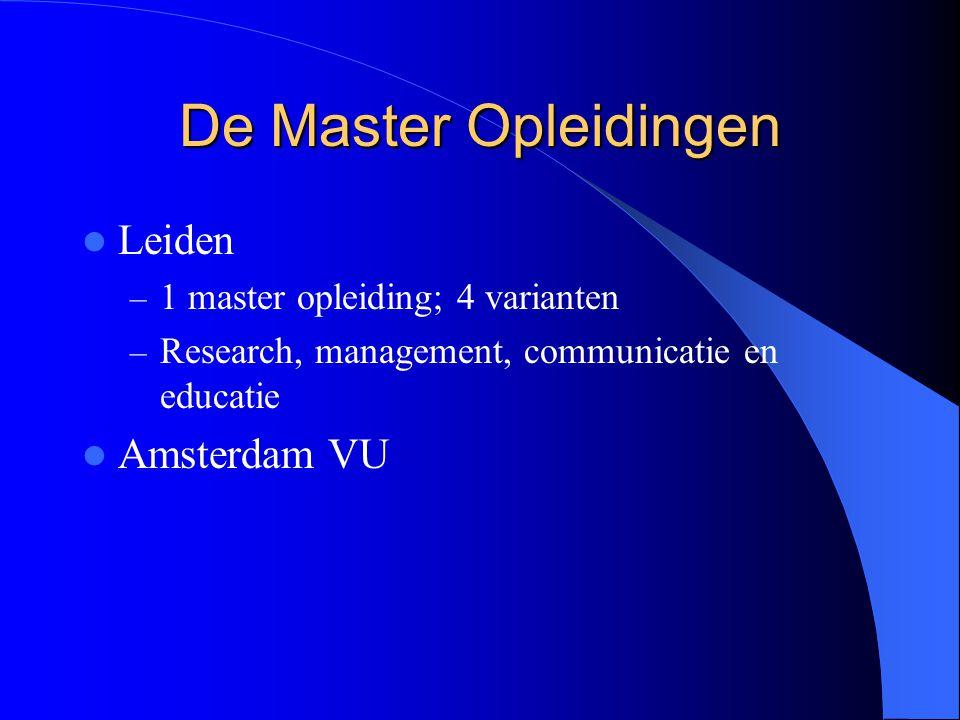 De Master Opleidingen Leiden – 1 master opleiding; 4 varianten – Research, management, communicatie en educatie Amsterdam VU