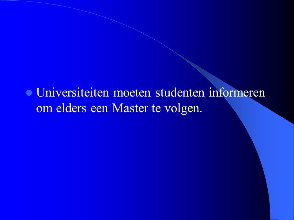 Universiteiten moeten studenten informeren om elders een Master te volgen.