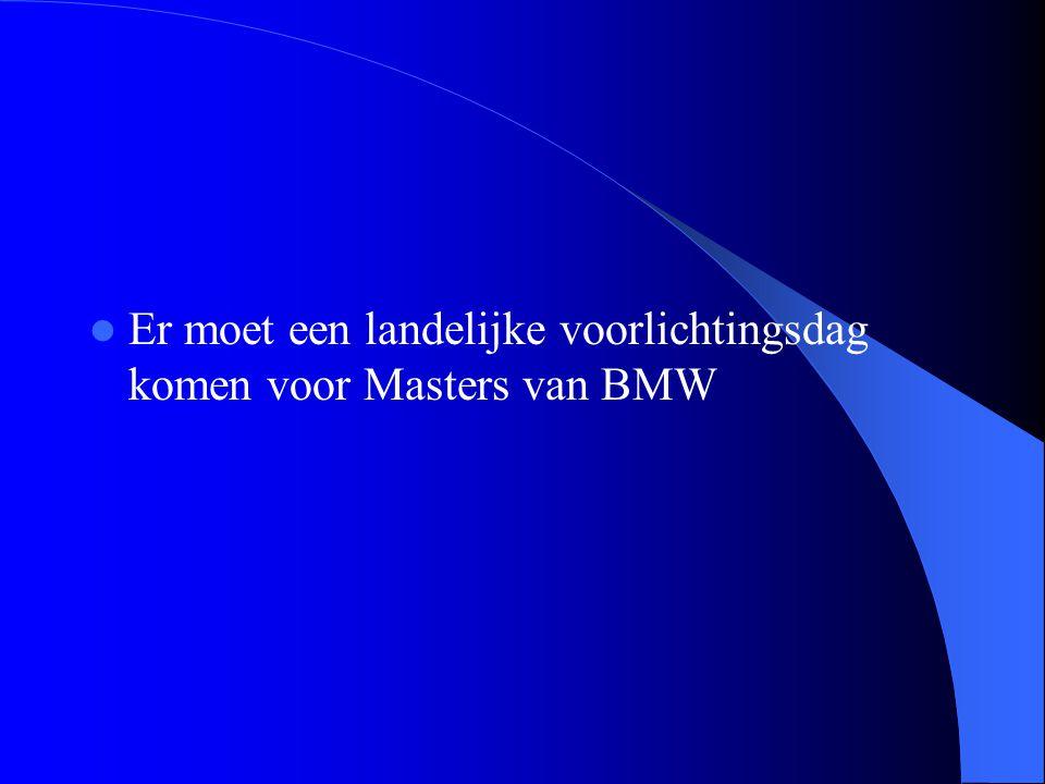 Er moet een landelijke voorlichtingsdag komen voor Masters van BMW