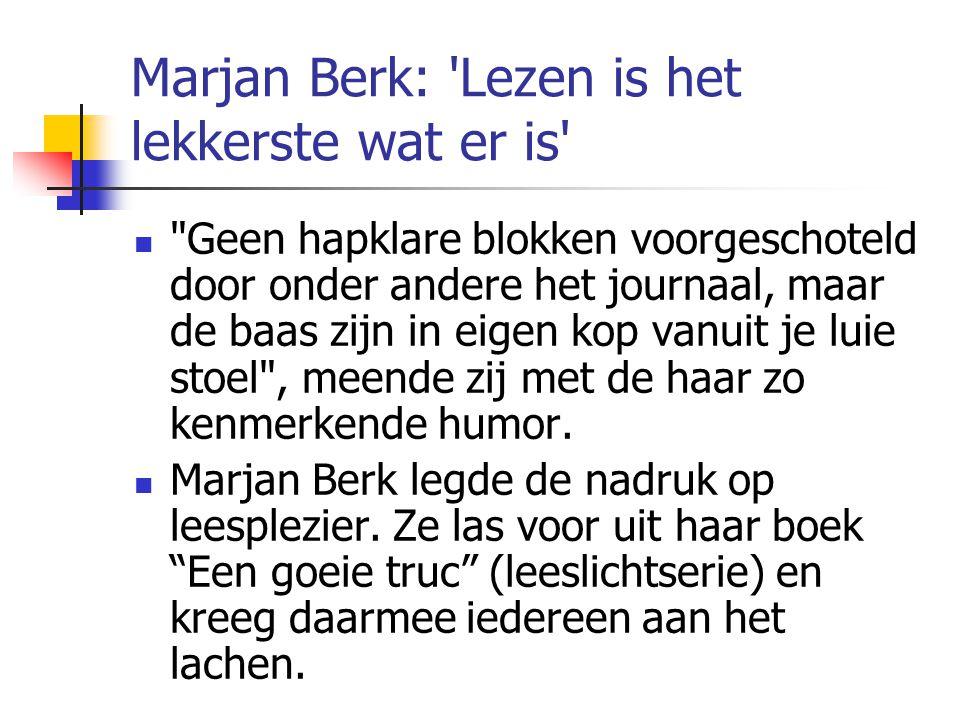 Marjan Berk: 'Lezen is het lekkerste wat er is'