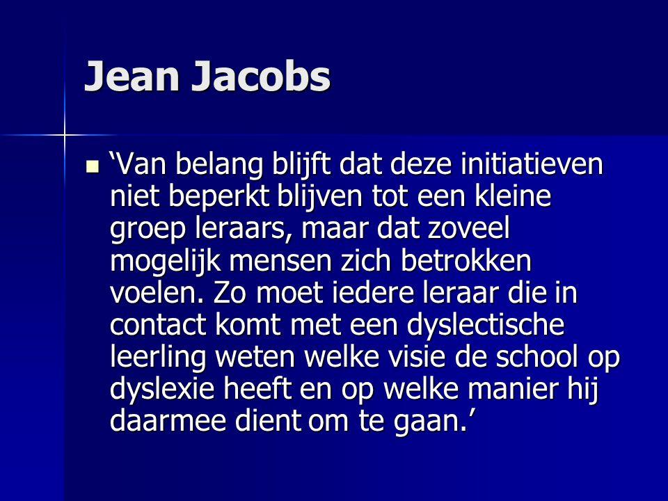 Jean Jacobs 'Van belang blijft dat deze initiatieven niet beperkt blijven tot een kleine groep leraars, maar dat zoveel mogelijk mensen zich betrokken voelen.