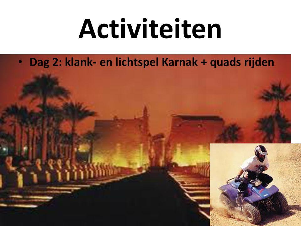 Activiteiten Dag 2: klank- en lichtspel Karnak + quads rijden