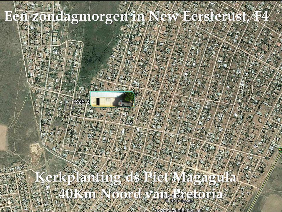Een zondagmorgen in New Eersterust, F4 Kerkplanting ds Piet Magagula 40Km Noord van Pretoria