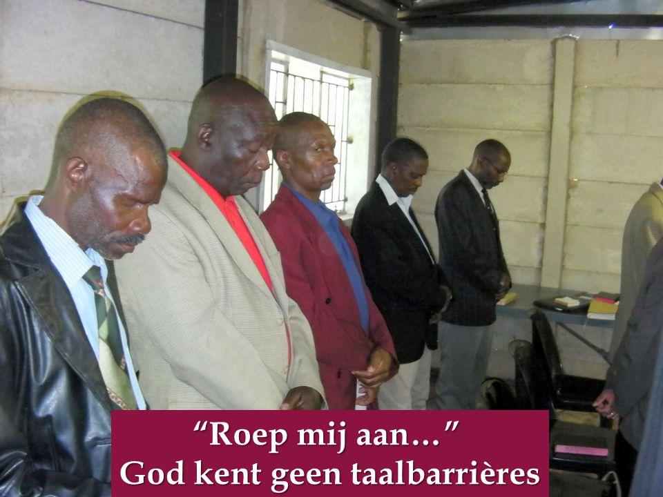 Roep mij aan… God kent geen taalbarrières