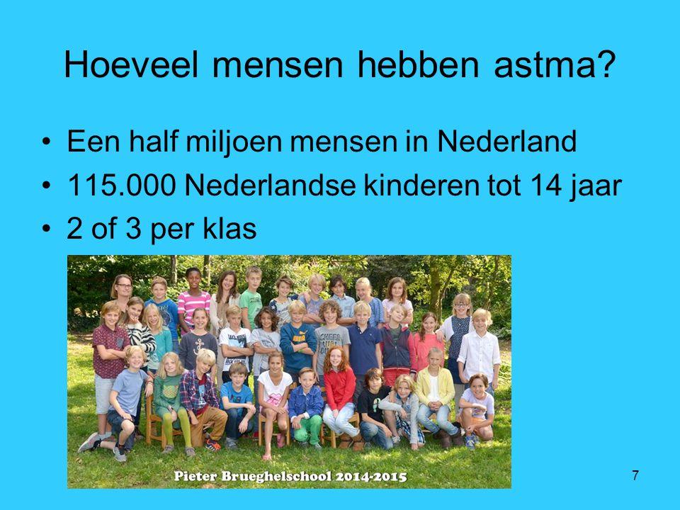 7 Hoeveel mensen hebben astma? Een half miljoen mensen in Nederland 115.000 Nederlandse kinderen tot 14 jaar 2 of 3 per klas