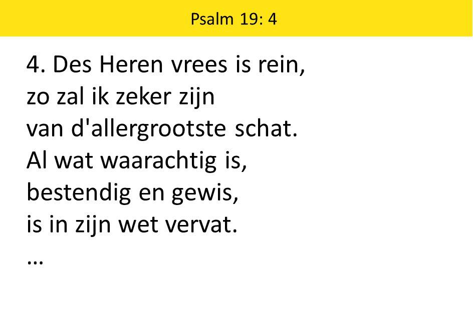 Die wet is t hoogste goed, meer kostelijk en zoet dan t edelst van de honing; begeerlijker dan goud, blijft dit ons laatst behoud: het woord van onze Koning.