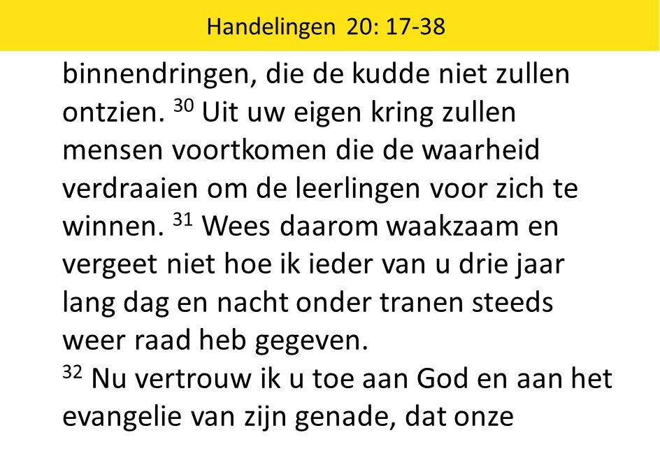 Handelingen 20: 17-38 binnendringen, die de kudde niet zullen ontzien.