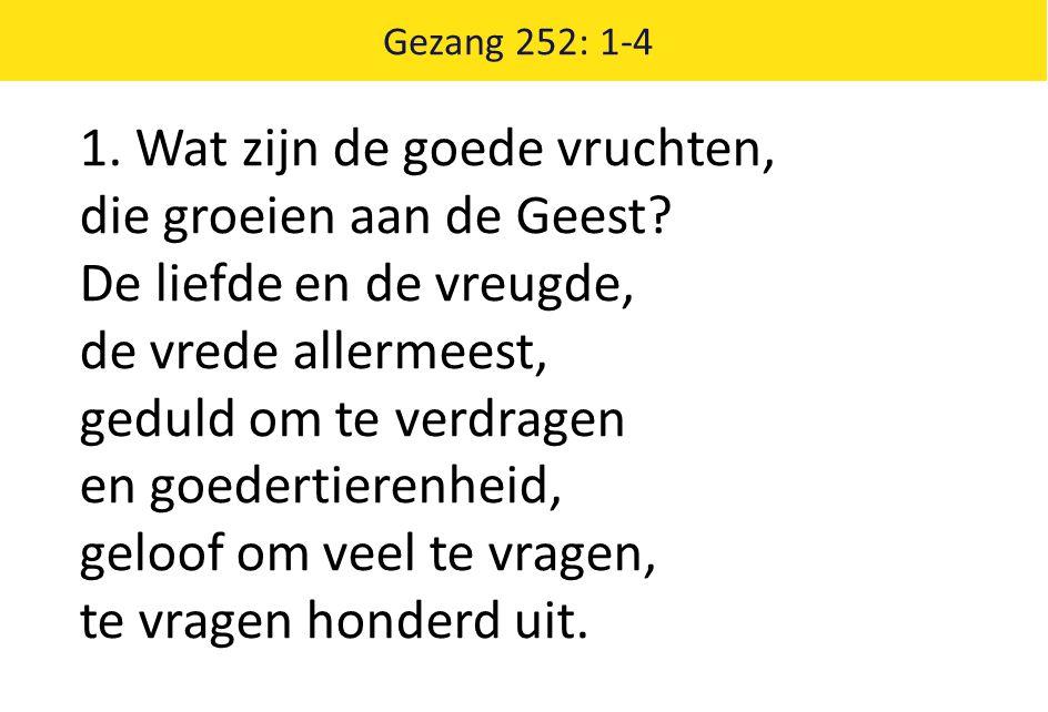 Gezang 252: 1-4 2.