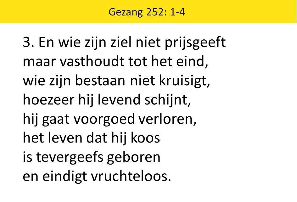 Gezang 252: 1-4 3.