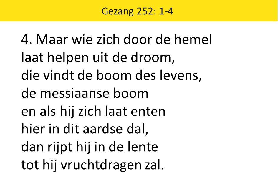 Gezang 252: 1-4 4.