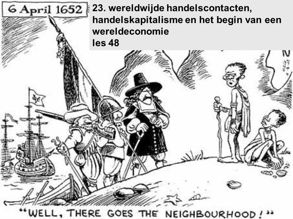 23. wereldwijde handelscontacten, handelskapitalisme en het begin van een wereldeconomie les 48