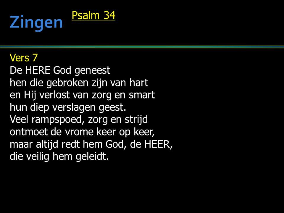 Vers 7 De HERE God geneest hen die gebroken zijn van hart en Hij verlost van zorg en smart hun diep verslagen geest.
