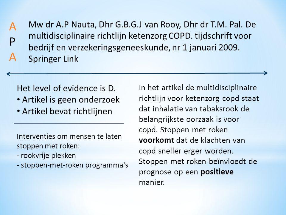 Mw dr A.P Nauta, Dhr G.B.G.J van Rooy, Dhr dr T.M. Pal. De multidisciplinaire richtlijn ketenzorg COPD. tijdschrift voor bedrijf en verzekeringsgenees