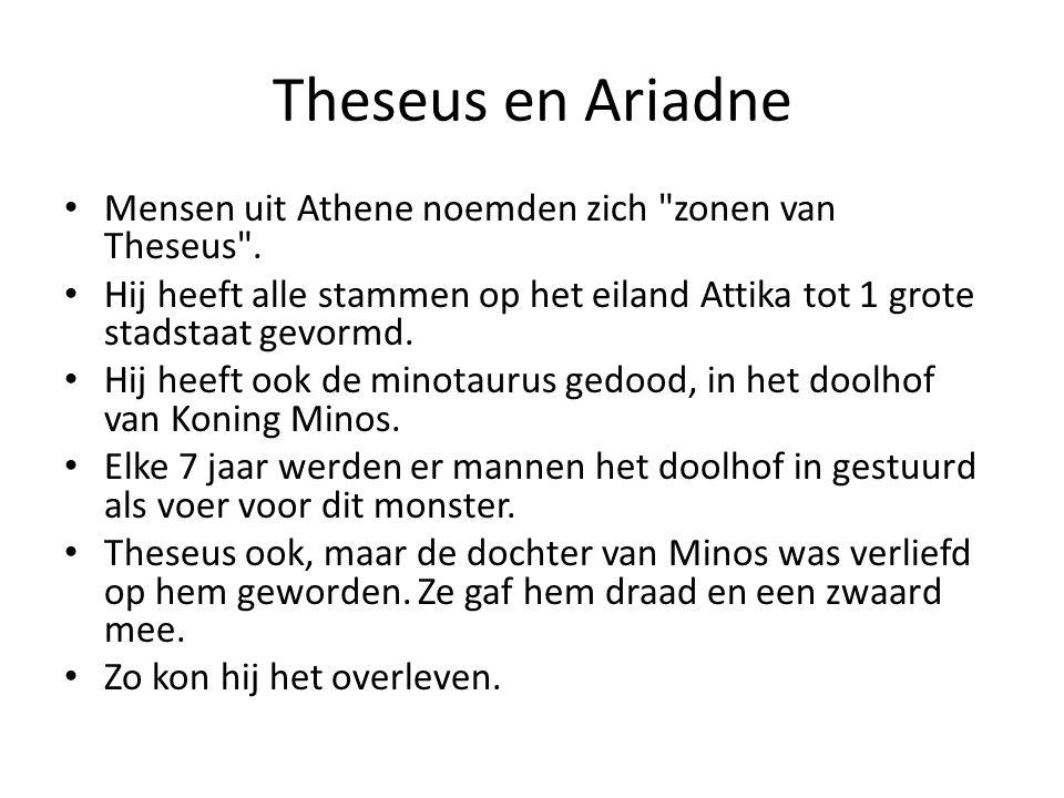 Theseus en Ariadne Mensen uit Athene noemden zich