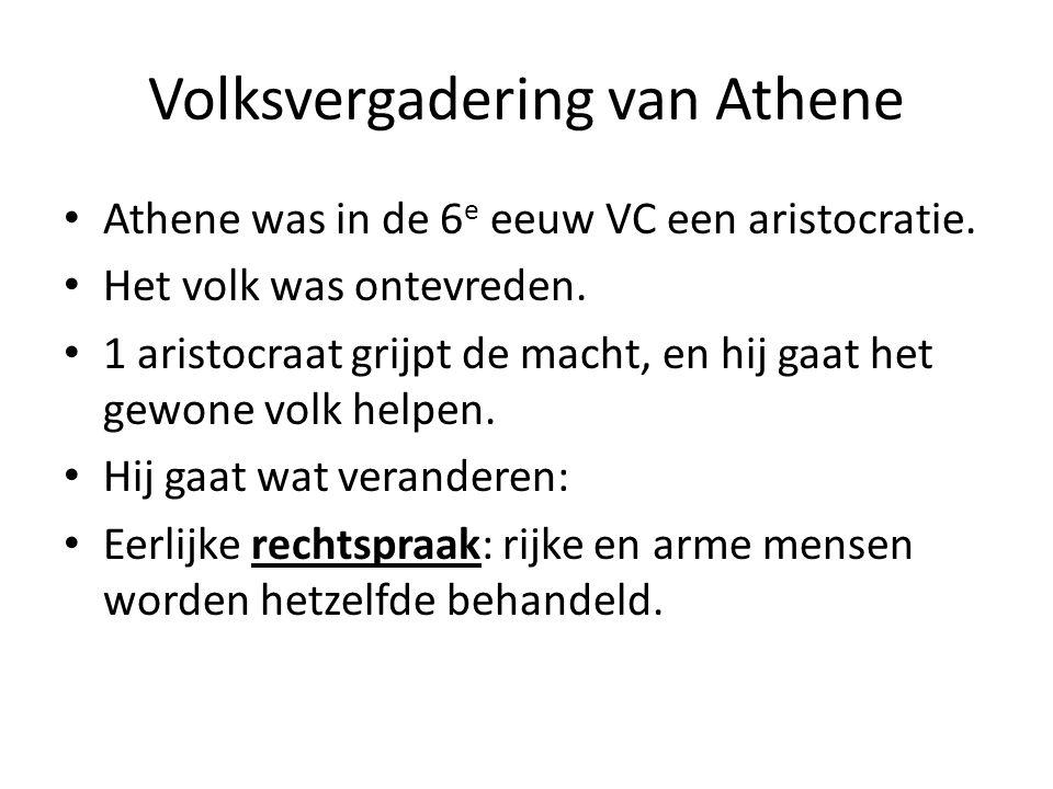 Volksvergadering van Athene Athene was in de 6 e eeuw VC een aristocratie.