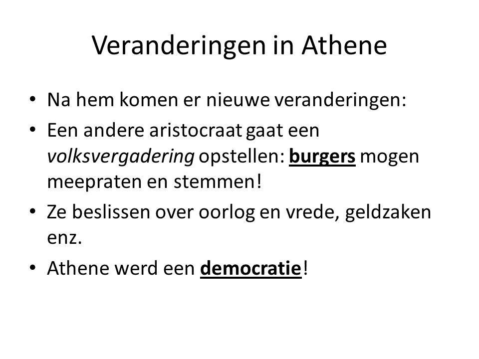 Veranderingen in Athene Na hem komen er nieuwe veranderingen: Een andere aristocraat gaat een volksvergadering opstellen: burgers mogen meepraten en stemmen.