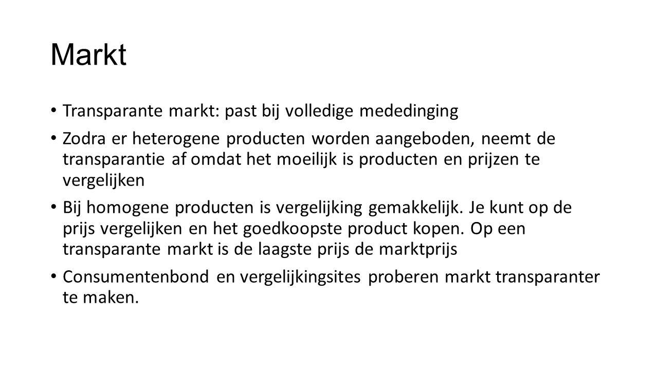 Markt Transparante markt: past bij volledige mededinging Zodra er heterogene producten worden aangeboden, neemt de transparantie af omdat het moeilijk