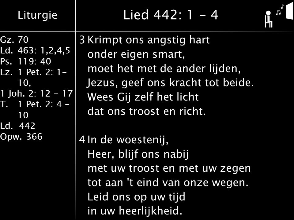 Liturgie Gz.70 Ld.463: 1,2,4,5 Ps.119: 40 Lz.1 Pet.