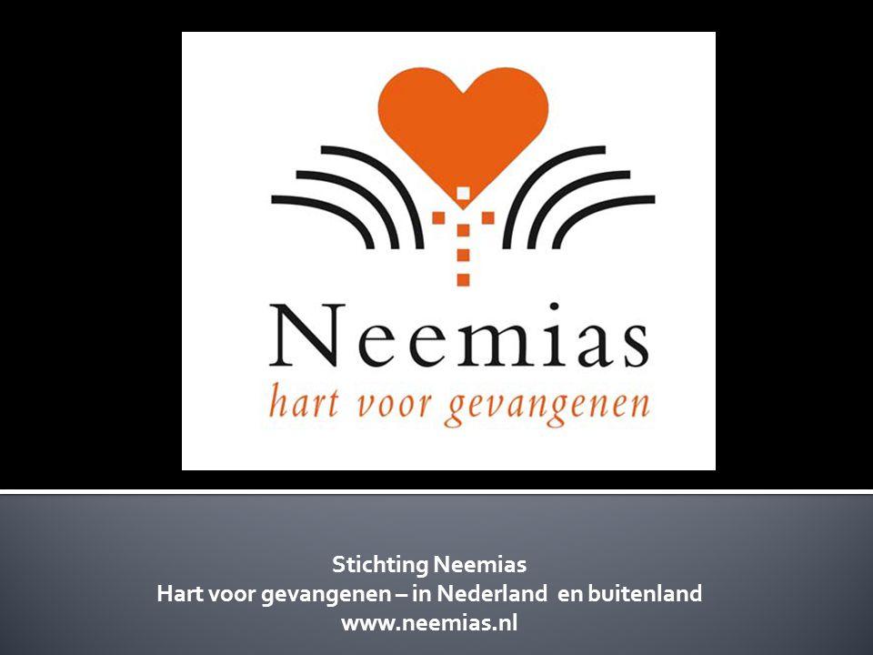 Stichting Neemias Hart voor gevangenen – in Nederland en buitenland www.neemias.nl