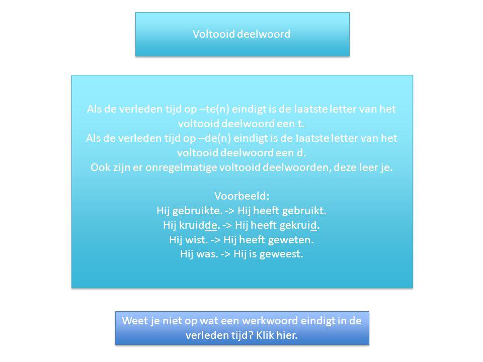 Infinitief Het werkwoord wordt geschreven zoals in het woordenboek.