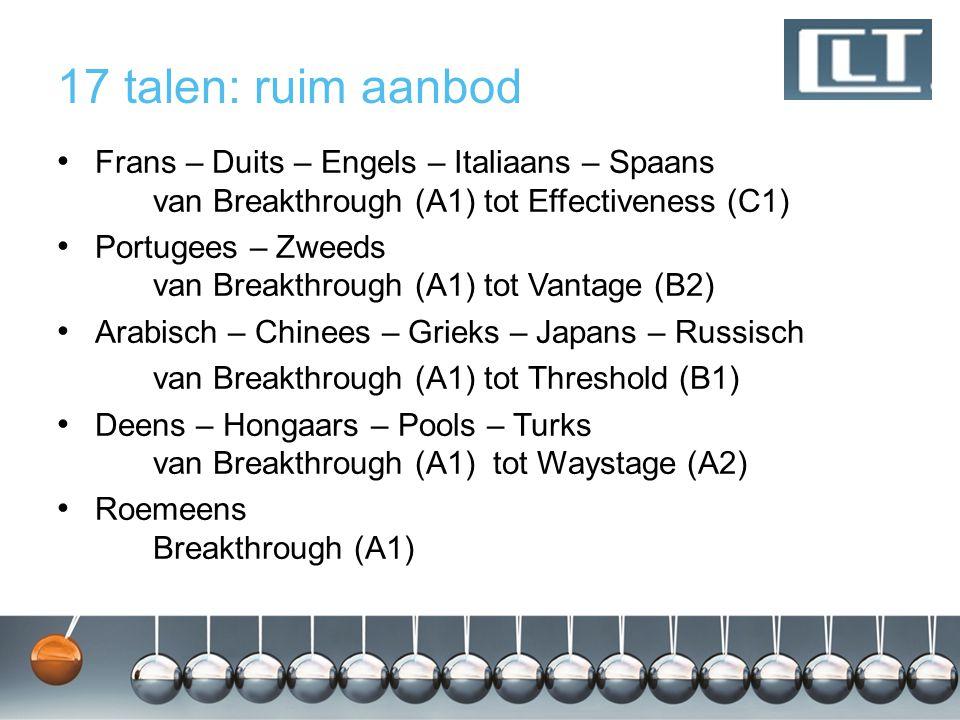 17 talen: ruim aanbod Frans – Duits – Engels – Italiaans – Spaans van Breakthrough (A1) tot Effectiveness (C1) Portugees – Zweeds van Breakthrough (A1