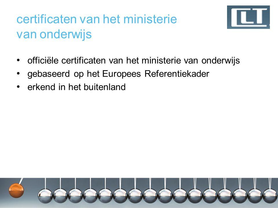 certificaten van het ministerie van onderwijs officiële certificaten van het ministerie van onderwijs gebaseerd op het Europees Referentiekader erkend