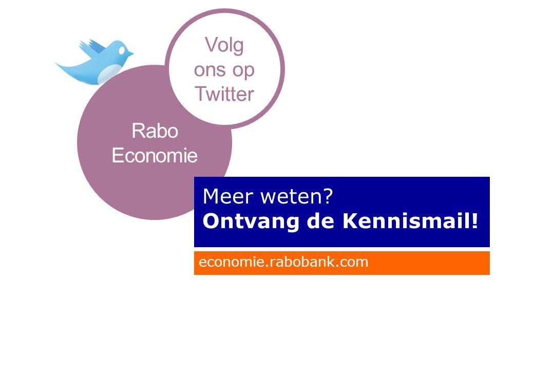 economie.rabobank.com Rabo Economie Volg ons op Twitter Meer weten? Ontvang de Kennismail!