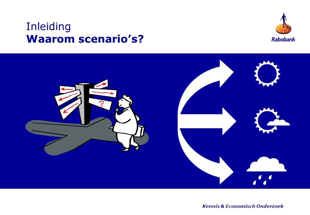 Inleiding Waarom scenario's Kennis & Economisch Onderzoek