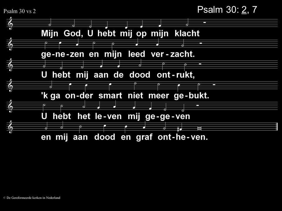 Psalm 30: 2, 7