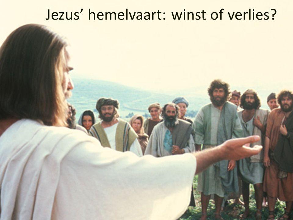 Jezus' hemelvaart: winst of verlies