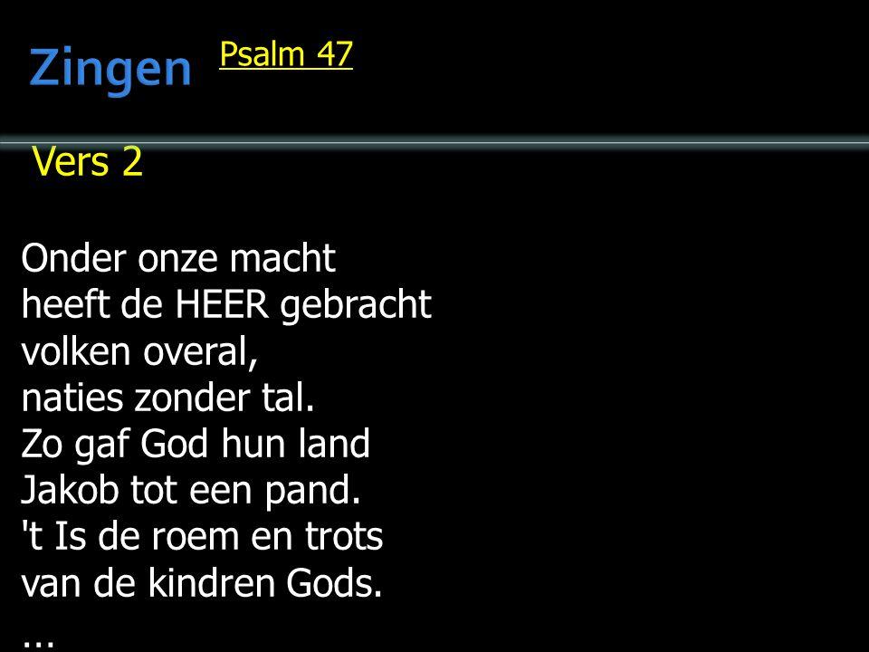 … Onvervreemdbaar is deze erfenis, die zijn liefd ons schenkt, daar Hij ons gedenkt. Psalm 47