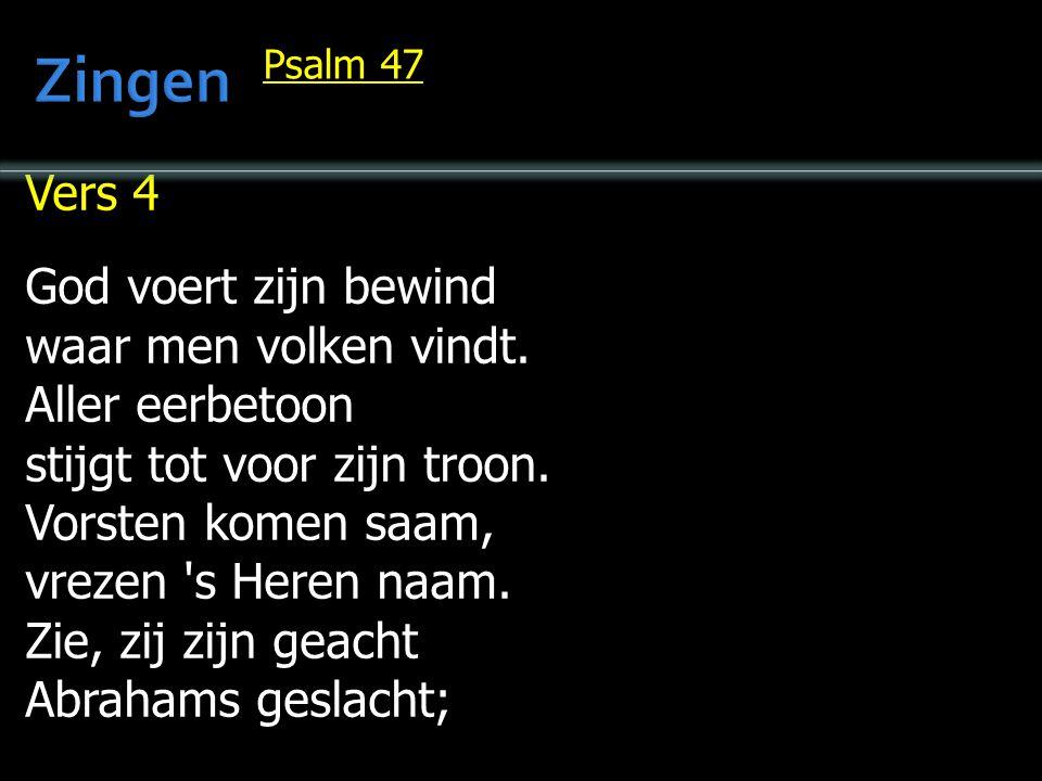 Vers 4 God voert zijn bewind waar men volken vindt.