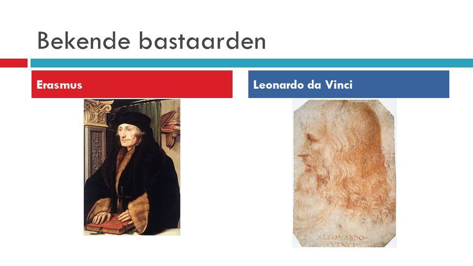 Bekende bastaarden ErasmusLeonardo da Vinci