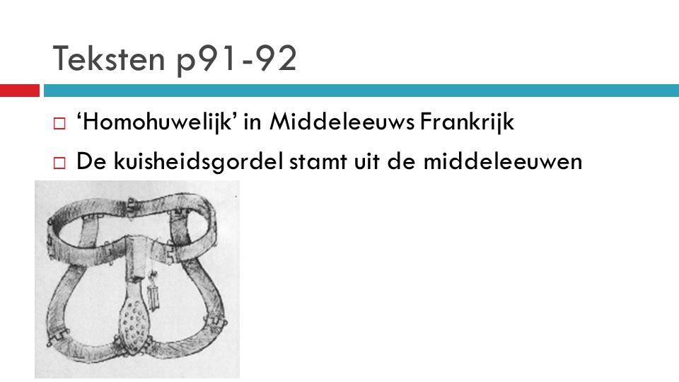 Teksten p91-92  'Homohuwelijk' in Middeleeuws Frankrijk  De kuisheidsgordel stamt uit de middeleeuwen