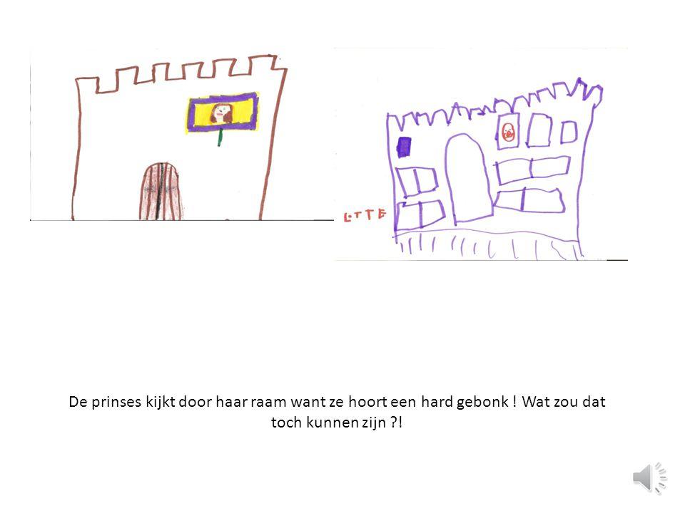 De prinses kijkt door haar raam want ze hoort een hard gebonk ! Wat zou dat toch kunnen zijn ?!