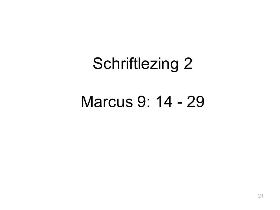 21 Schriftlezing 2 Marcus 9: 14 - 29
