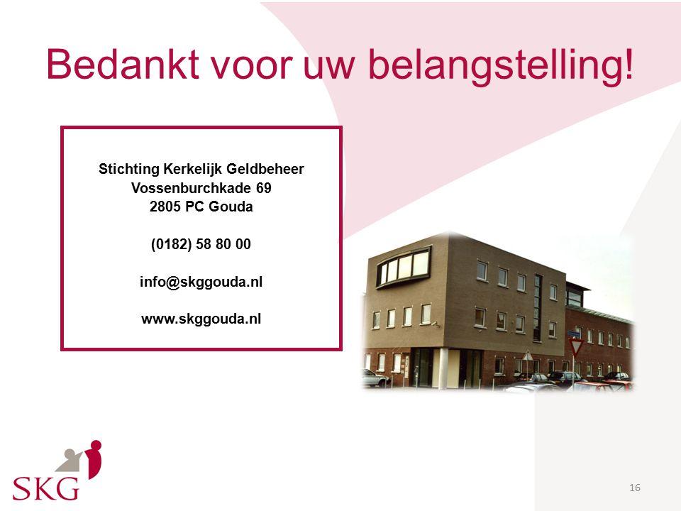 Advies De heer B. Prins regio noord en oost (prins@skggouda.nl of 0182-588060)prins@skggouda.nl WWW. SKGCOLLECT.NL 15