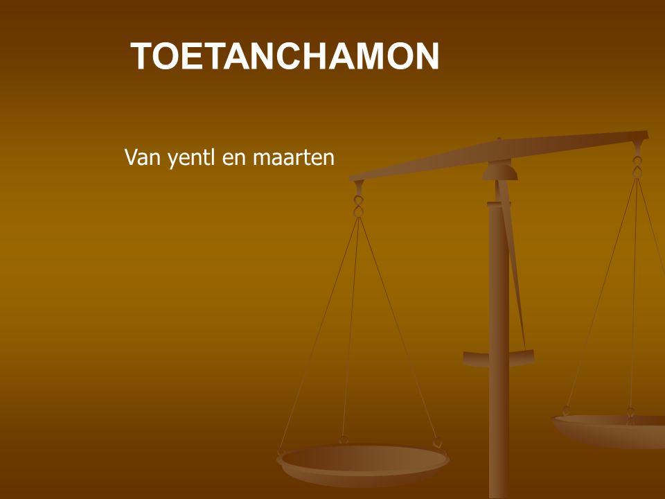 TOETANCHAMON Van yentl en maarten