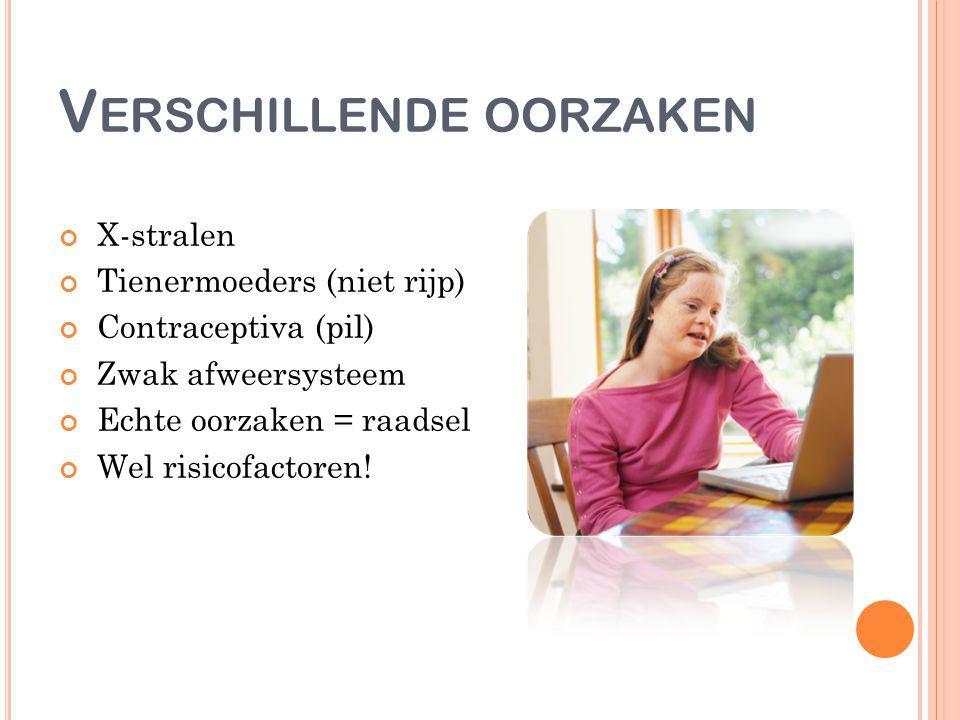 V ERSCHILLENDE OORZAKEN X-stralen Tienermoeders (niet rijp) Contraceptiva (pil) Zwak afweersysteem Echte oorzaken = raadsel Wel risicofactoren!