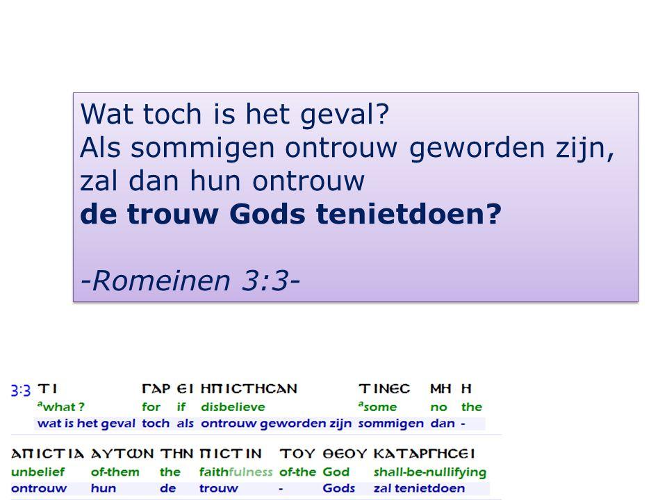 2Timotheüs 2 13 indien wij ontrouw zijn, Hij blijft getrouw, want Zichzelf verloochenen kan Hij niet.